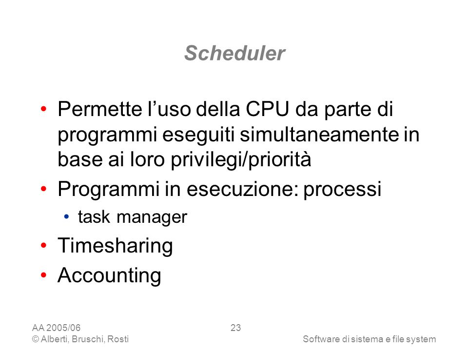 Programmi in esecuzione: processi Timesharing Accounting