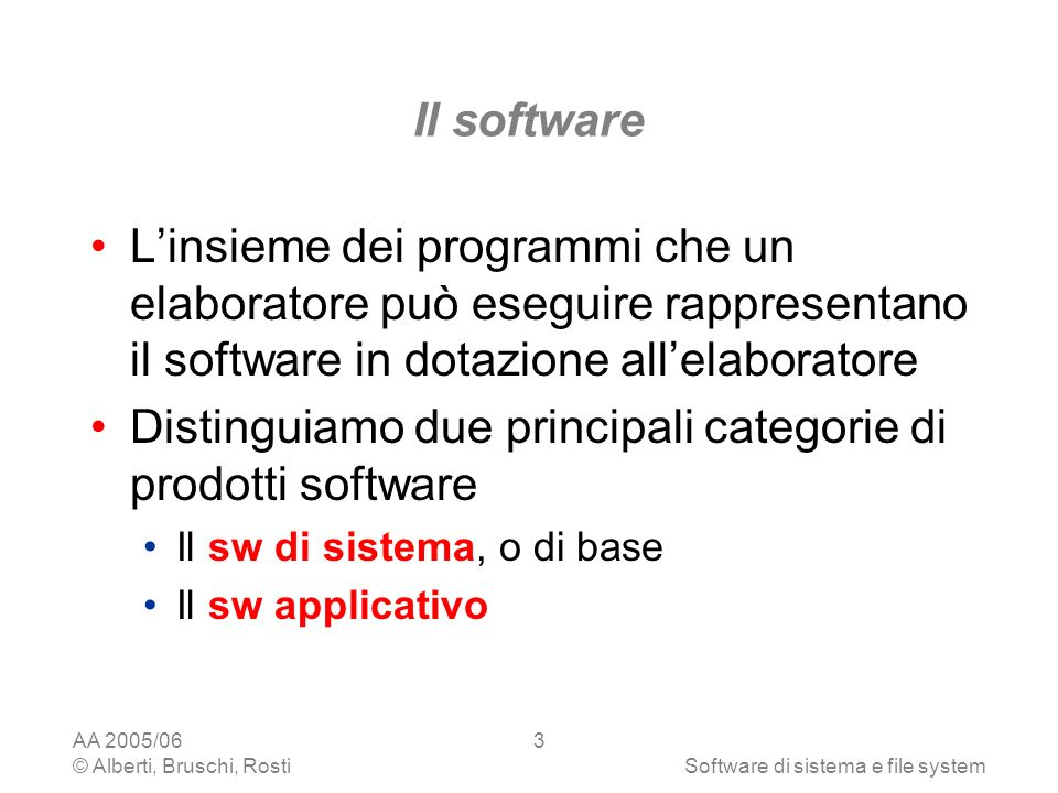 Distinguiamo due principali categorie di prodotti software