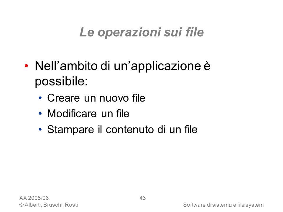 Nell'ambito di un'applicazione è possibile: