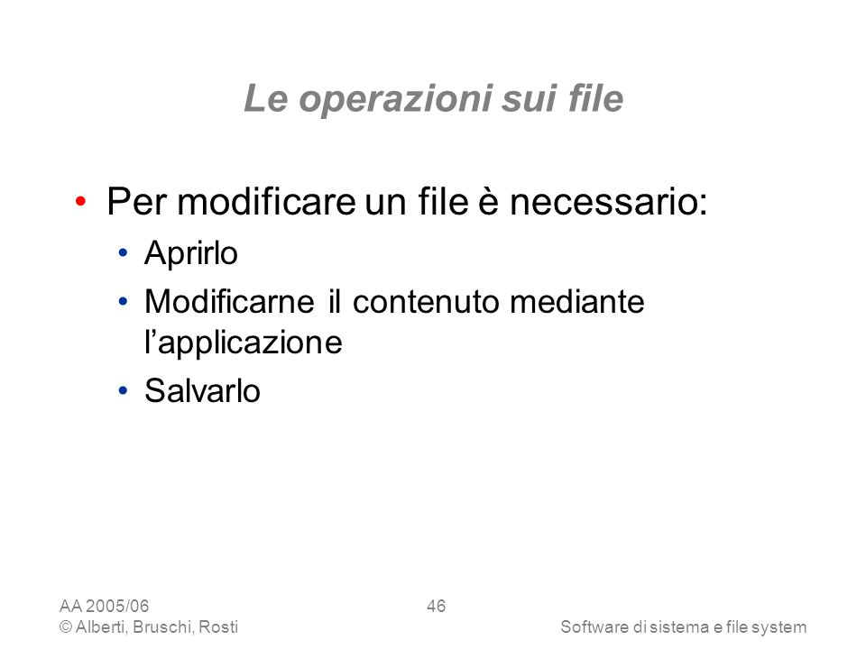 Per modificare un file è necessario: