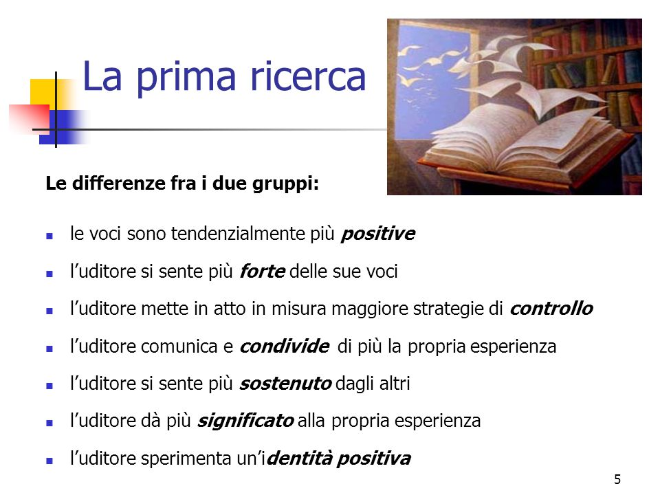 La prima ricerca Le differenze fra i due gruppi: