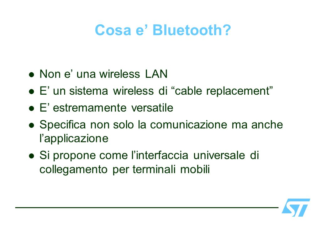 Cosa e' Bluetooth Non e' una wireless LAN