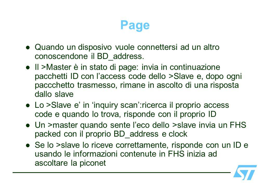 Page Quando un disposivo vuole connettersi ad un altro conoscendone il BD_address.