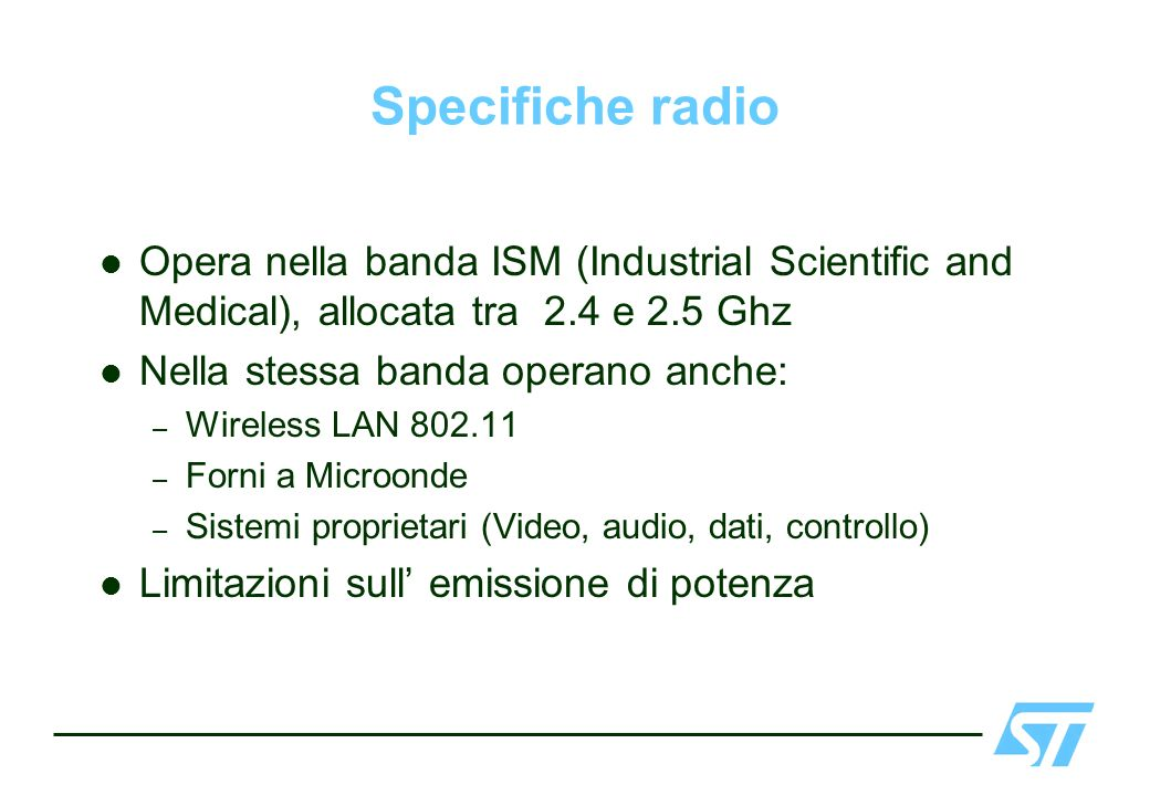 Specifiche radio Opera nella banda ISM (Industrial Scientific and Medical), allocata tra 2.4 e 2.5 Ghz.