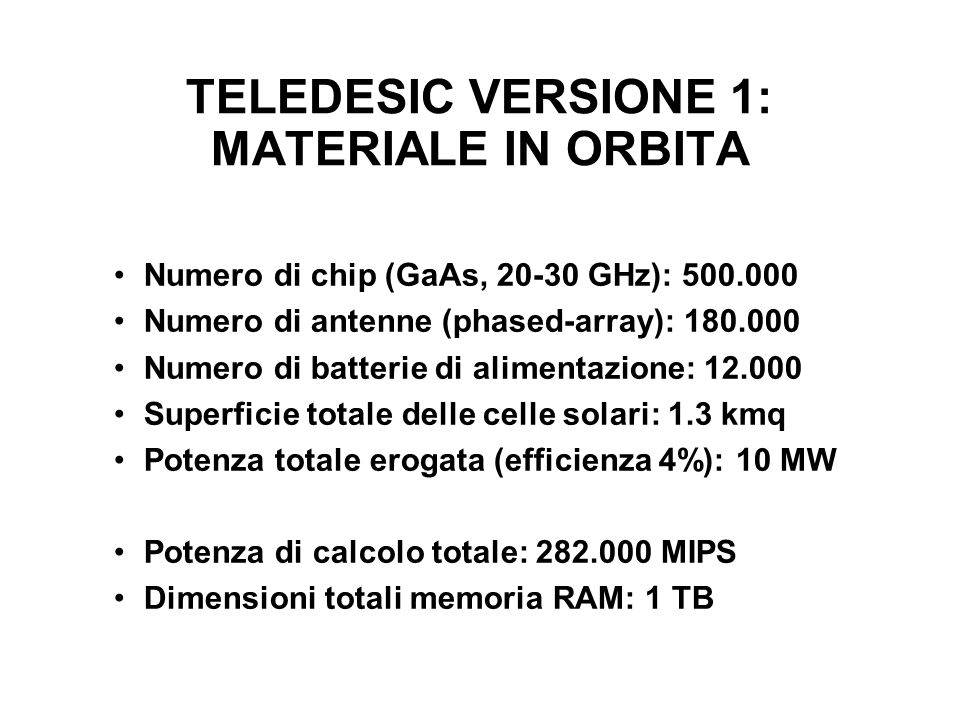 TELEDESIC VERSIONE 1: MATERIALE IN ORBITA