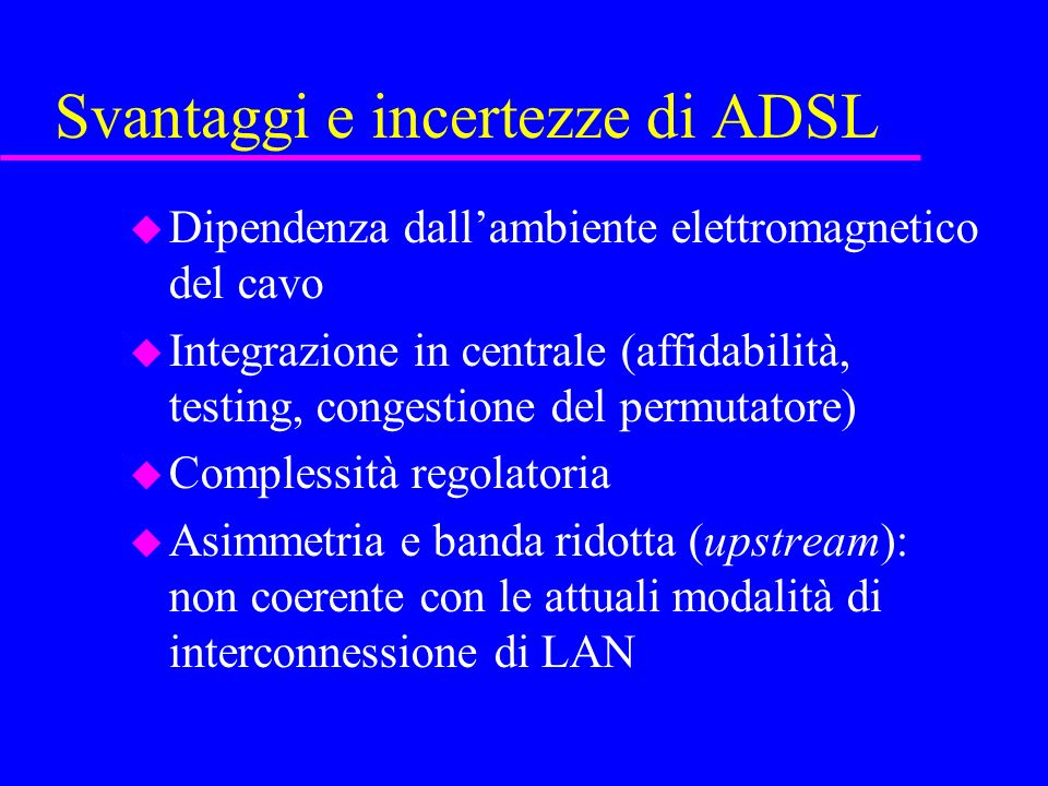 Svantaggi e incertezze di ADSL