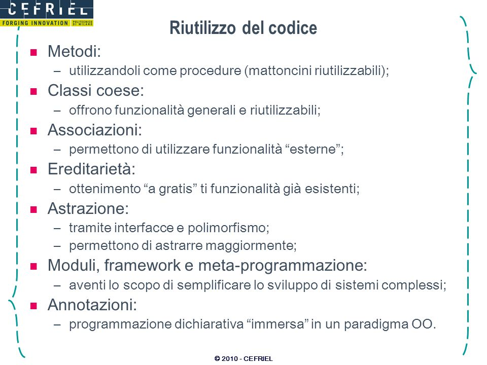 Riutilizzo del codice Metodi: Classi coese: Associazioni: