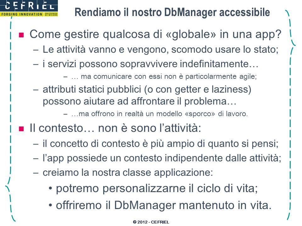 Rendiamo il nostro DbManager accessibile
