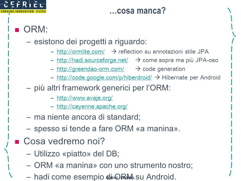 …cosa manca ORM: Cosa vedremo noi esistono dei progetti a riguardo: