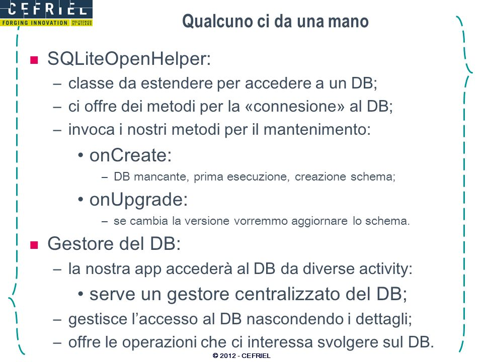 serve un gestore centralizzato del DB;