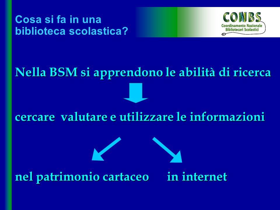 Nella BSM si apprendono le abilità di ricerca
