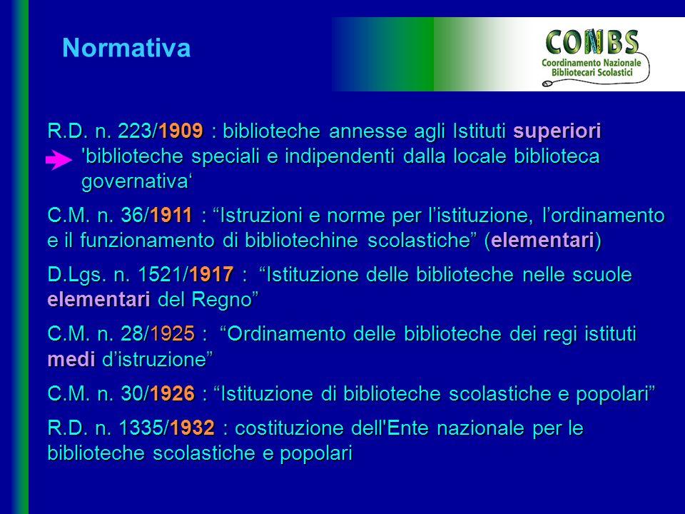 Normativa R.D. n. 223/1909 : biblioteche annesse agli Istituti superiori. biblioteche speciali e indipendenti dalla locale biblioteca governativa'