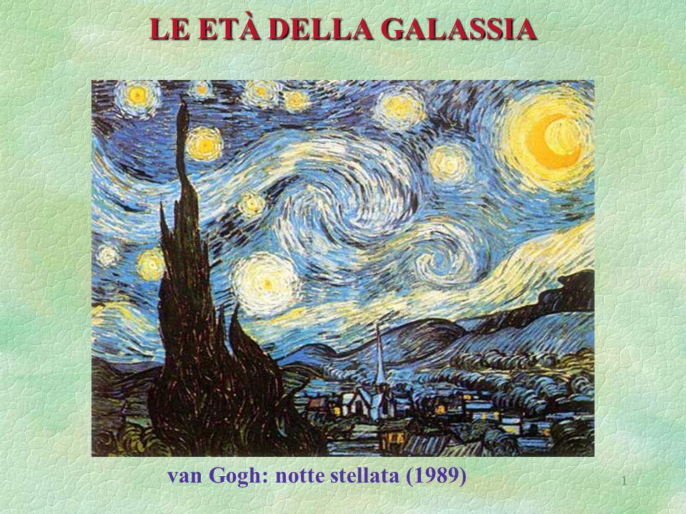 LE ETÀ DELLA GALASSIA van Gogh: notte stellata (1989)