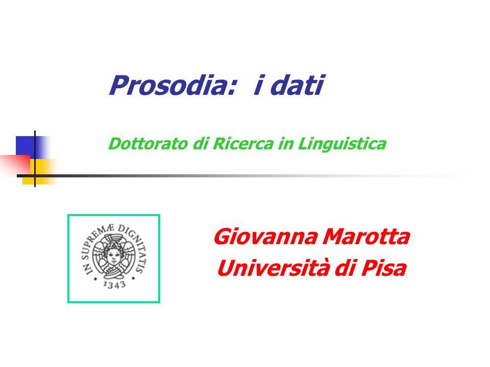 Prosodia: i dati Dottorato di Ricerca in Linguistica