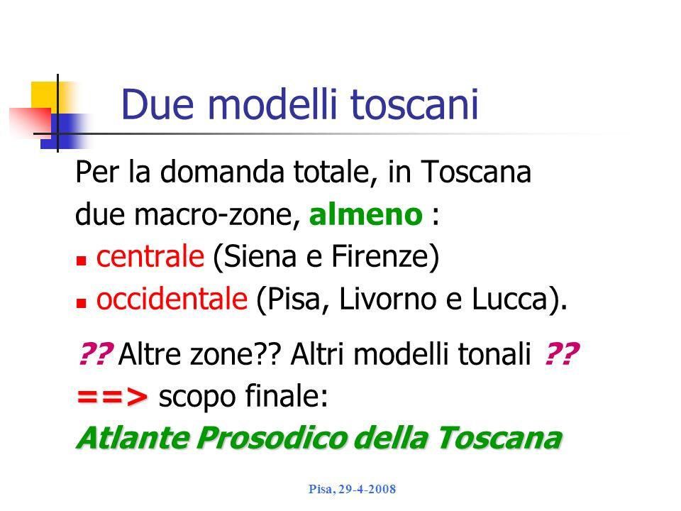 Due modelli toscani Per la domanda totale, in Toscana