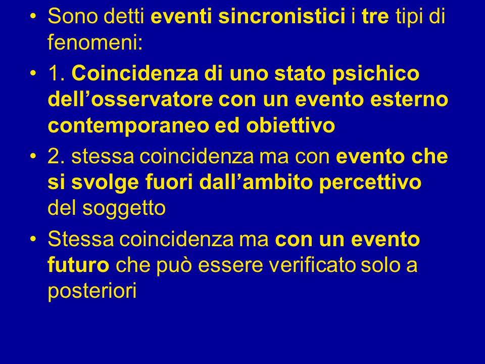 Sono detti eventi sincronistici i tre tipi di fenomeni: