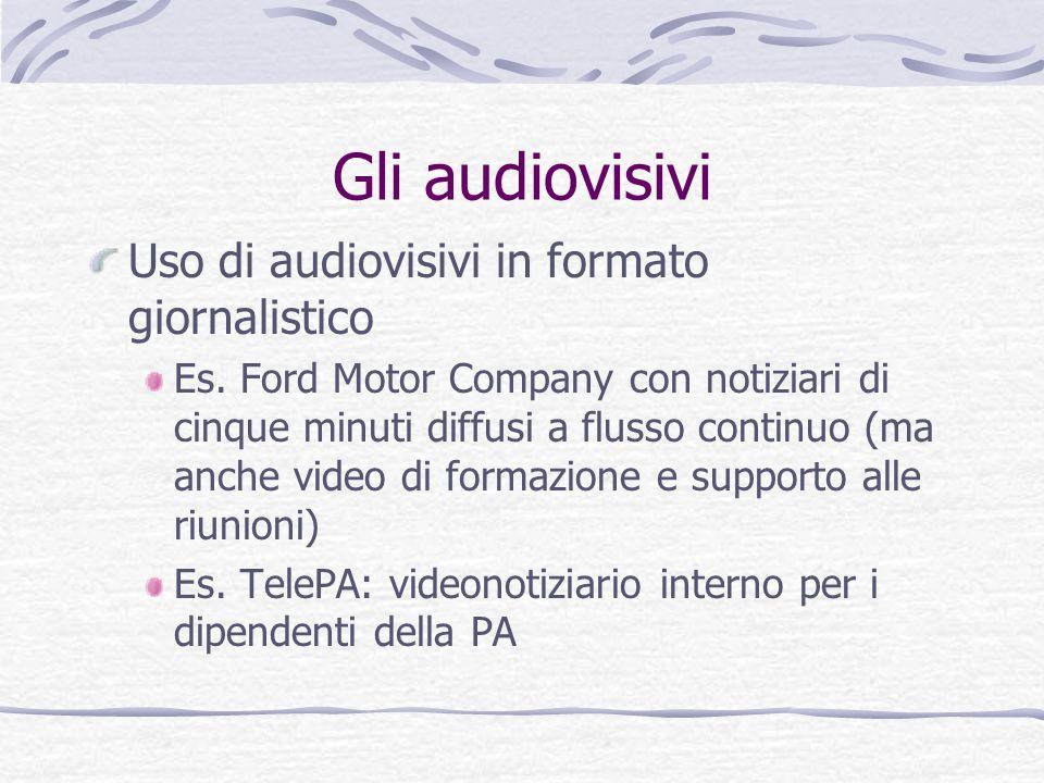 Gli audiovisivi Uso di audiovisivi in formato giornalistico
