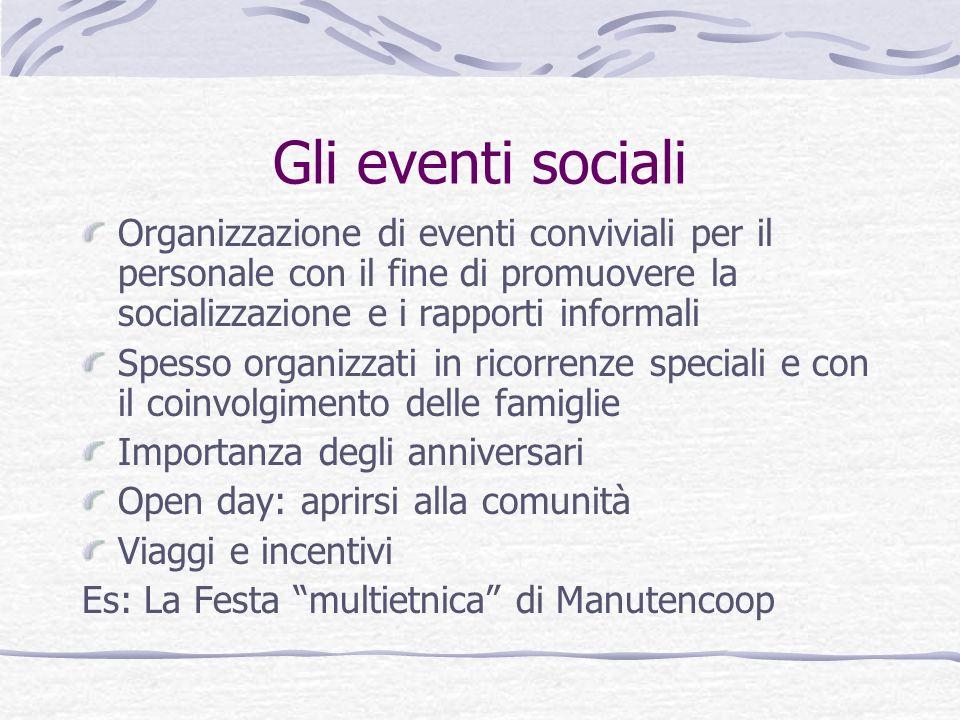 Gli eventi sociali Organizzazione di eventi conviviali per il personale con il fine di promuovere la socializzazione e i rapporti informali.