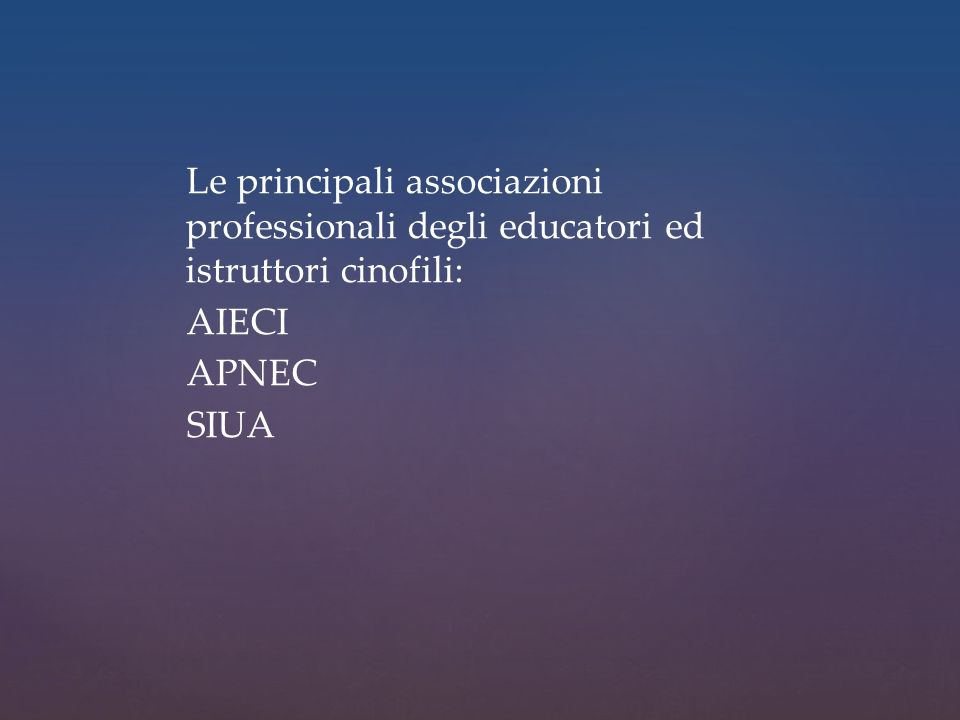Le principali associazioni professionali degli educatori ed istruttori cinofili: