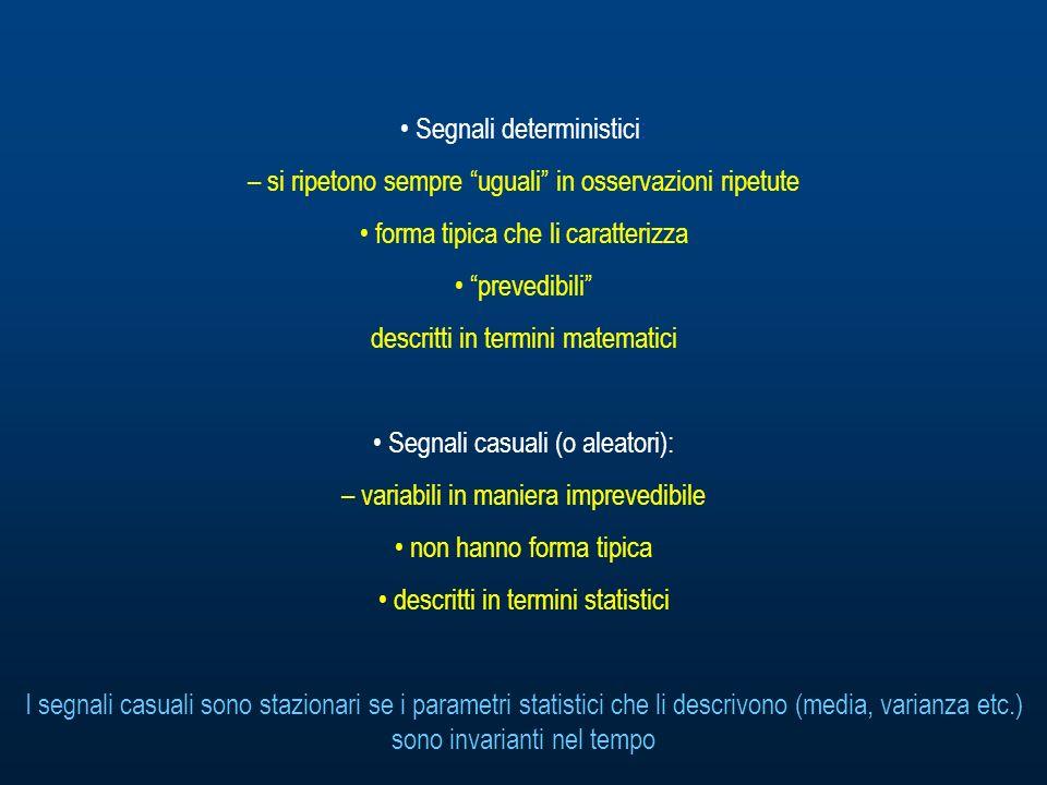 • Segnali deterministici: