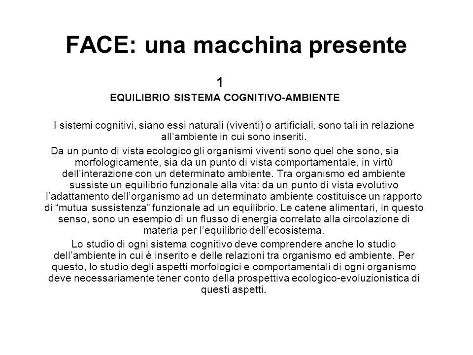 FACE: una macchina presente