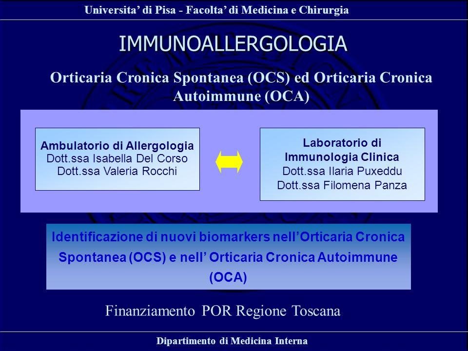 IMMUNOALLERGOLOGIA Orticaria Cronica Spontanea (OCS) ed Orticaria Cronica Autoimmune (OCA) Ambulatorio di Allergologia.