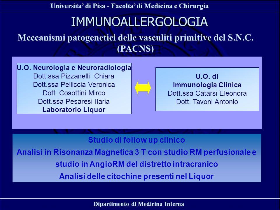 IMMUNOALLERGOLOGIA Meccanismi patogenetici delle vasculiti primitive del S.N.C. (PACNS) U.O. Neurologia e Neuroradiologia.