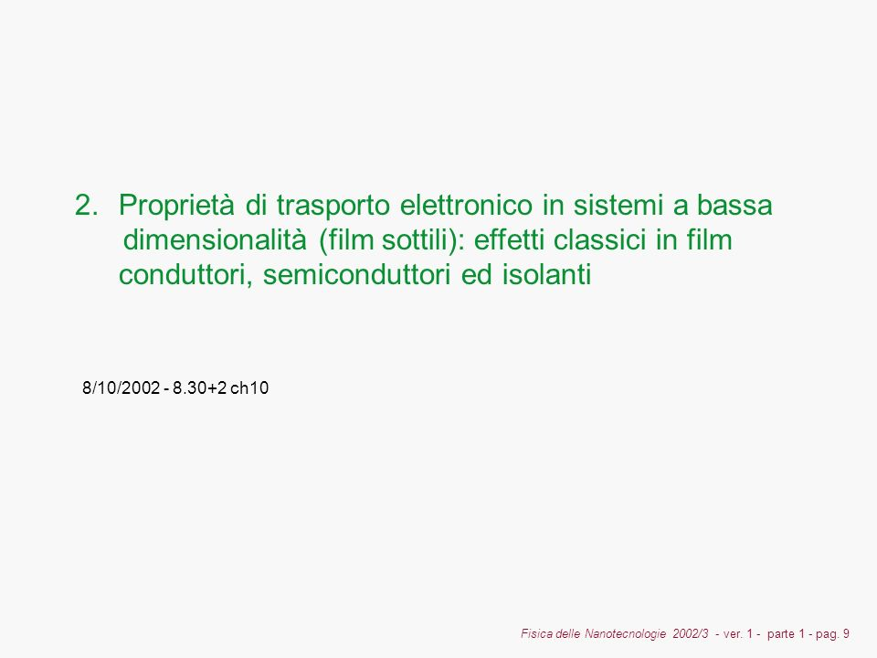 Proprietà di trasporto elettronico in sistemi a bassa