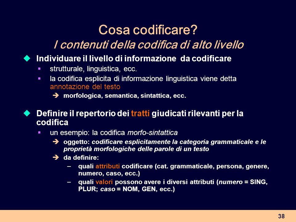 Cosa codificare I contenuti della codifica di alto livello