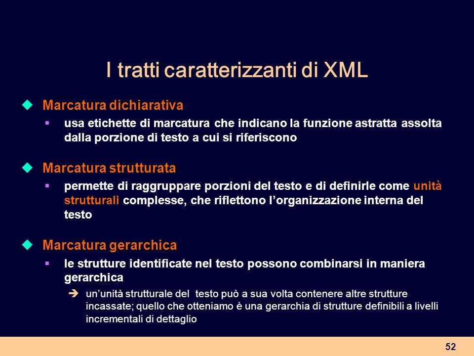 I tratti caratterizzanti di XML