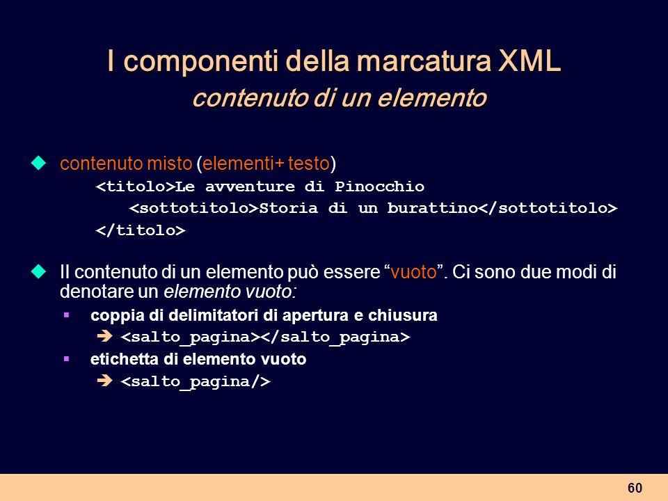 I componenti della marcatura XML contenuto di un elemento