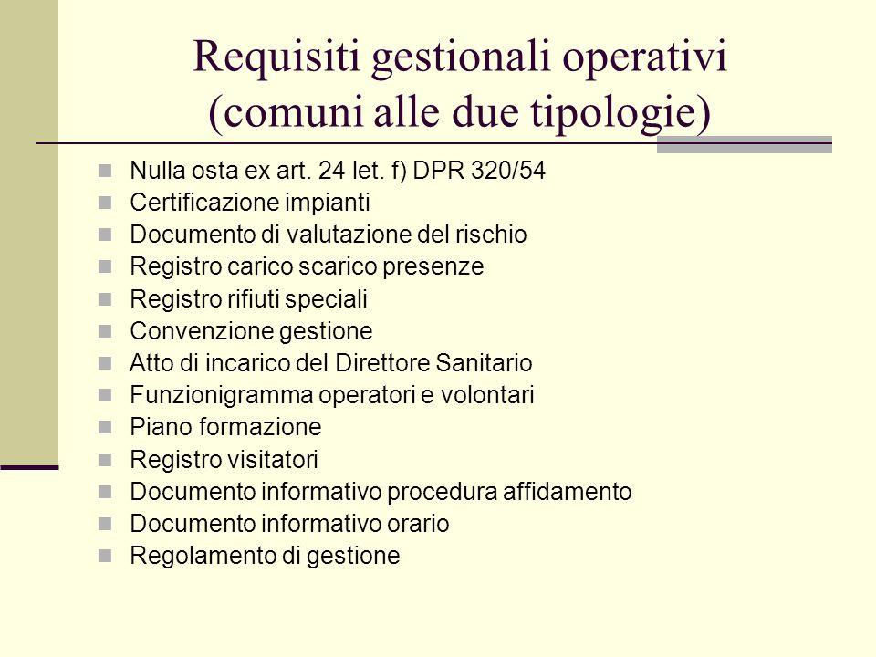 Requisiti gestionali operativi (comuni alle due tipologie)