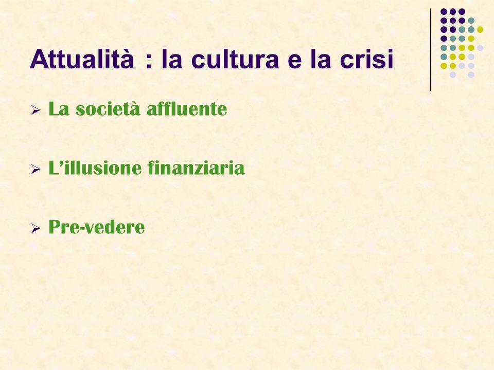 Attualità : la cultura e la crisi