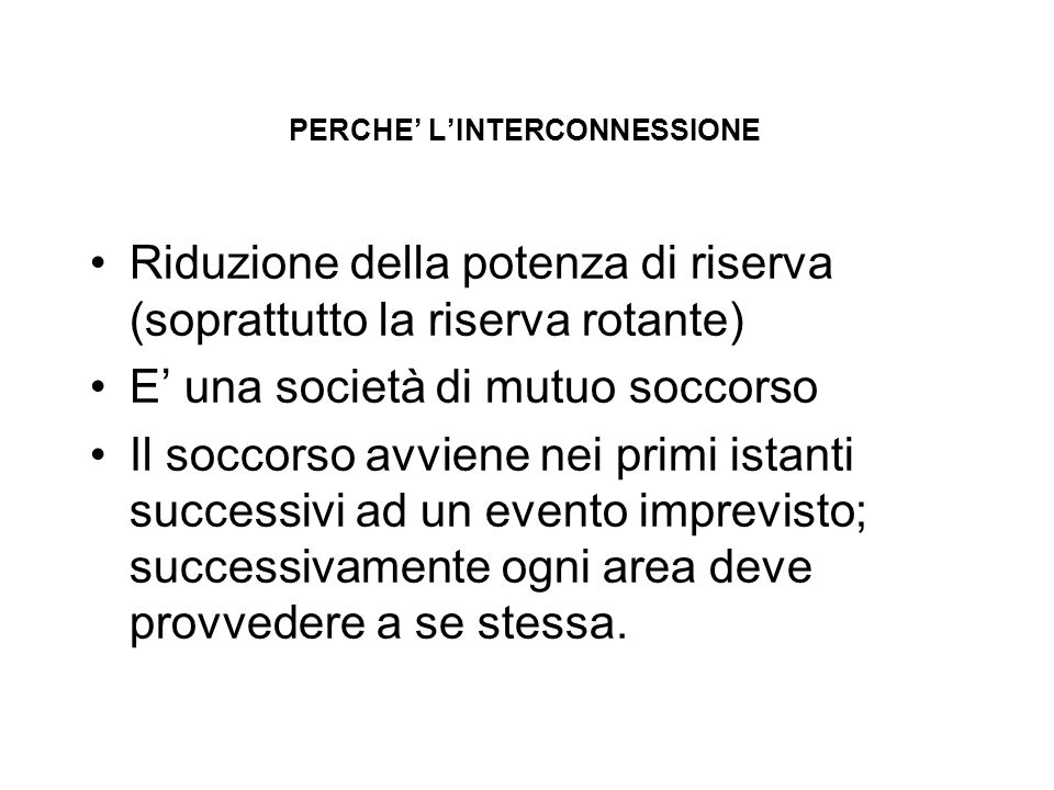 PERCHE' L'INTERCONNESSIONE