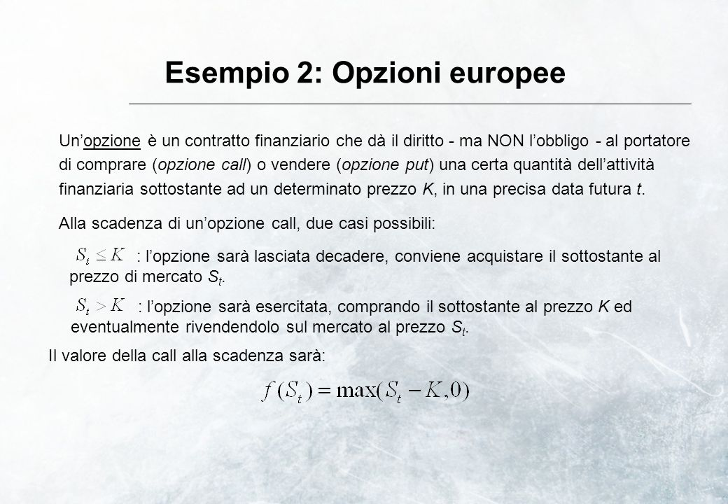 Esempio 2: Opzioni europee
