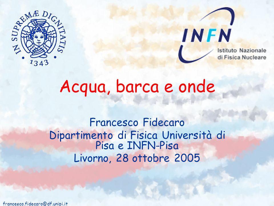 Dipartimento di Fisica Università di Pisa e INFN-Pisa