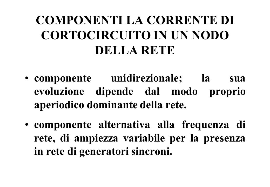 COMPONENTI LA CORRENTE DI CORTOCIRCUITO IN UN NODO DELLA RETE