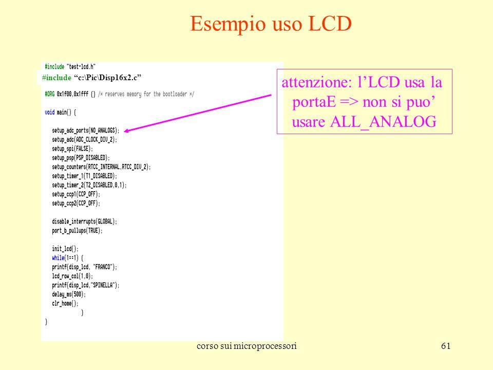 Esempio uso LCD attenzione: l'LCD usa la portaE => non si puo'