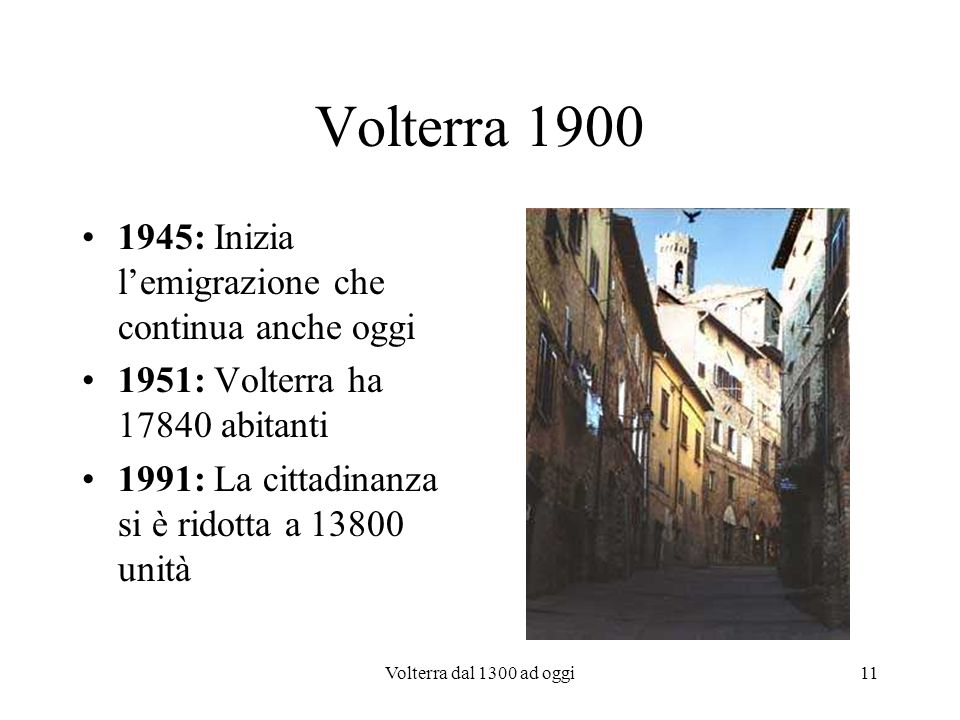 Volterra 1900 1945: Inizia l'emigrazione che continua anche oggi