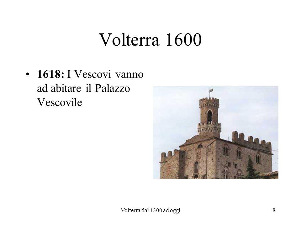 Volterra 1600 1618: I Vescovi vanno ad abitare il Palazzo Vescovile