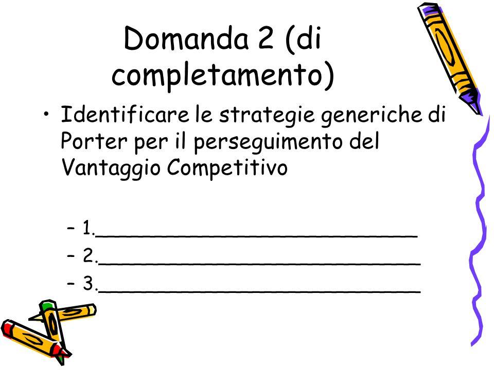 Domanda 2 (di completamento)