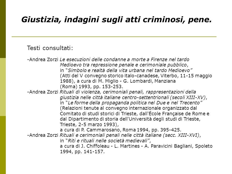 Giustizia, indagini sugli atti criminosi, pene.