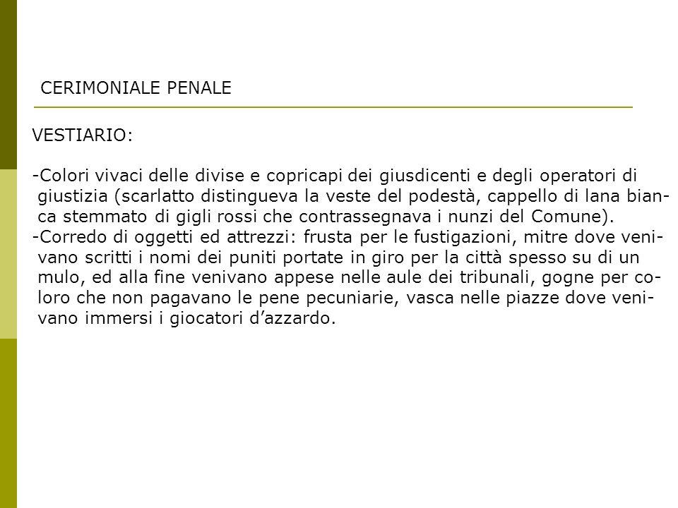 CERIMONIALE PENALE VESTIARIO: Colori vivaci delle divise e copricapi dei giusdicenti e degli operatori di.