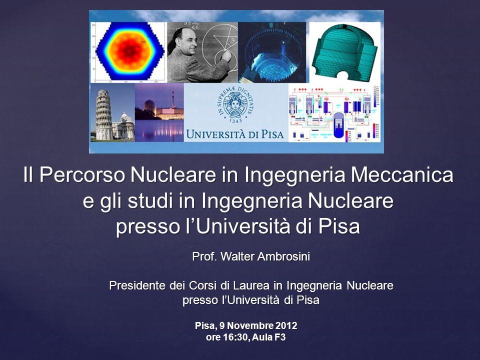 Il Percorso Nucleare in Ingegneria Meccanica e gli studi in Ingegneria Nucleare presso l'Università di Pisa