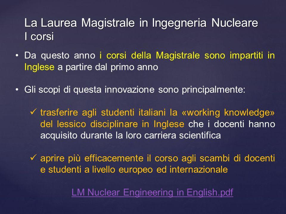 La Laurea Magistrale in Ingegneria Nucleare I corsi