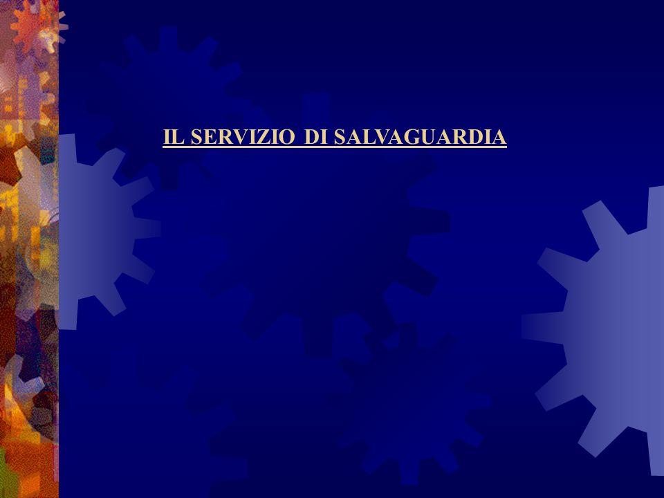 IL SERVIZIO DI SALVAGUARDIA