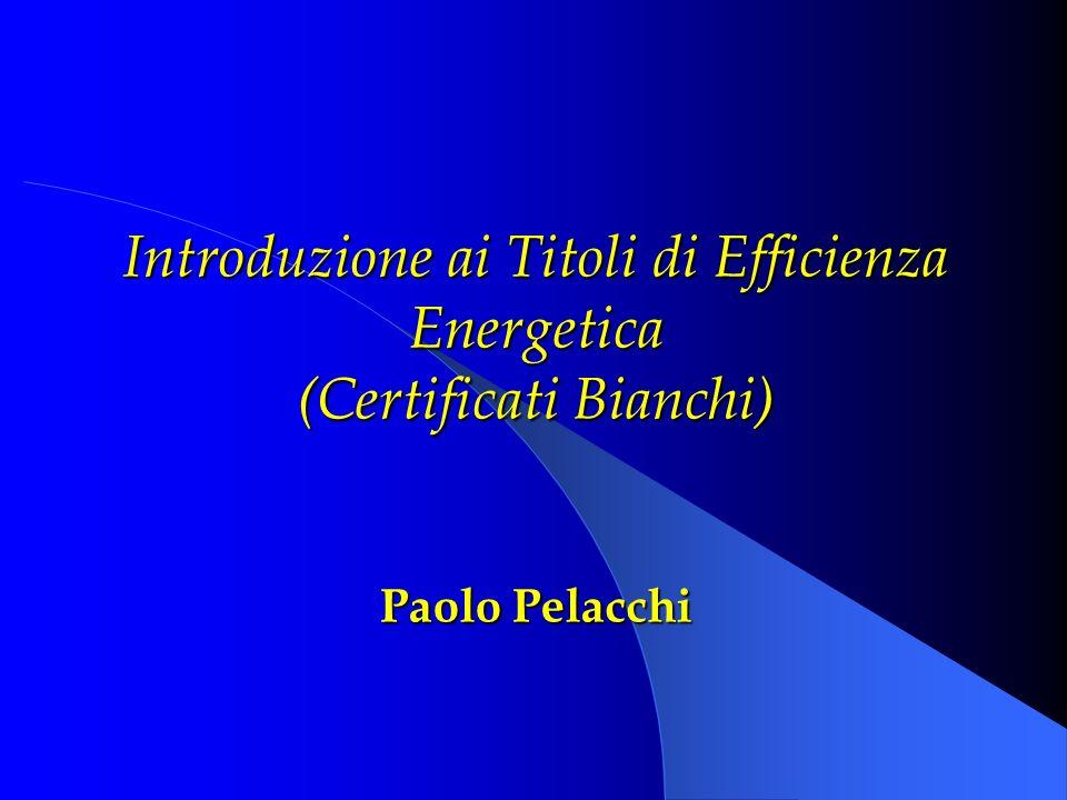 Introduzione ai Titoli di Efficienza Energetica (Certificati Bianchi)
