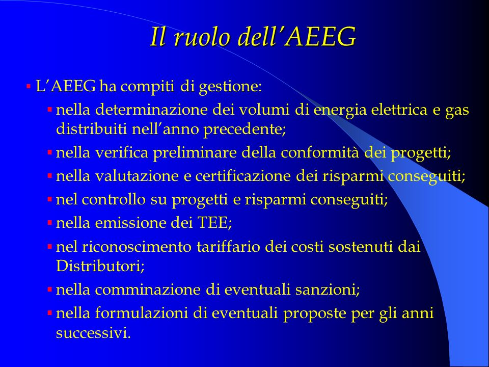 Il ruolo dell'AEEG L'AEEG ha compiti di gestione: