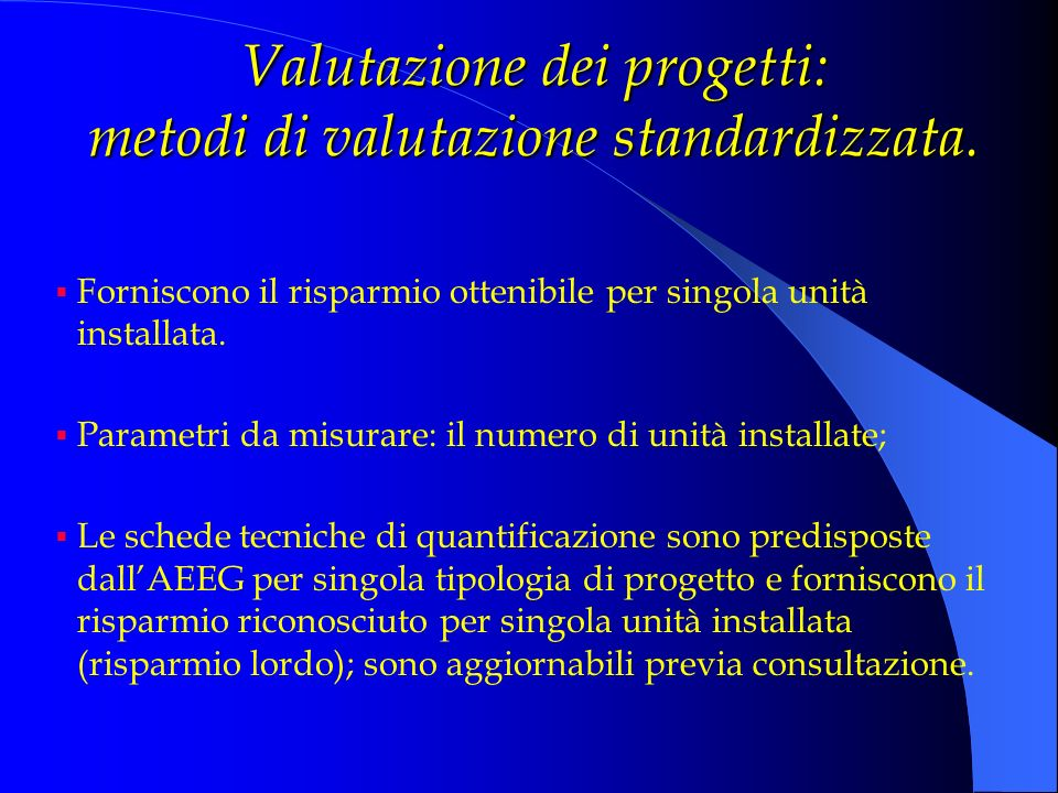 Valutazione dei progetti: metodi di valutazione standardizzata.