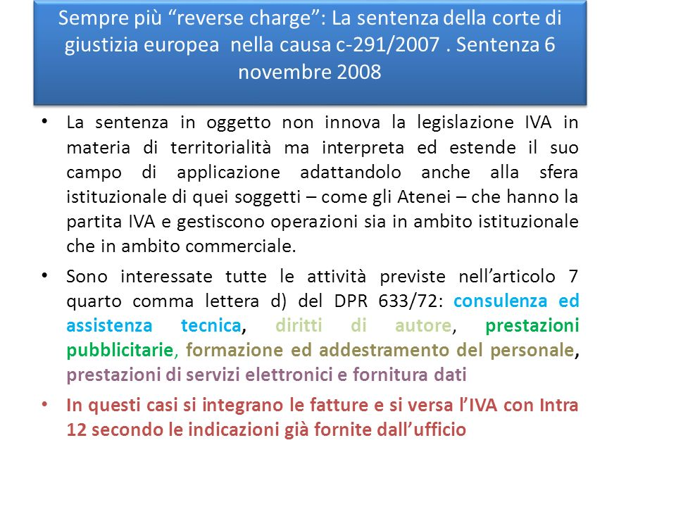 Sempre più reverse charge : La sentenza della corte di giustizia europea nella causa c-291/2007 . Sentenza 6 novembre 2008